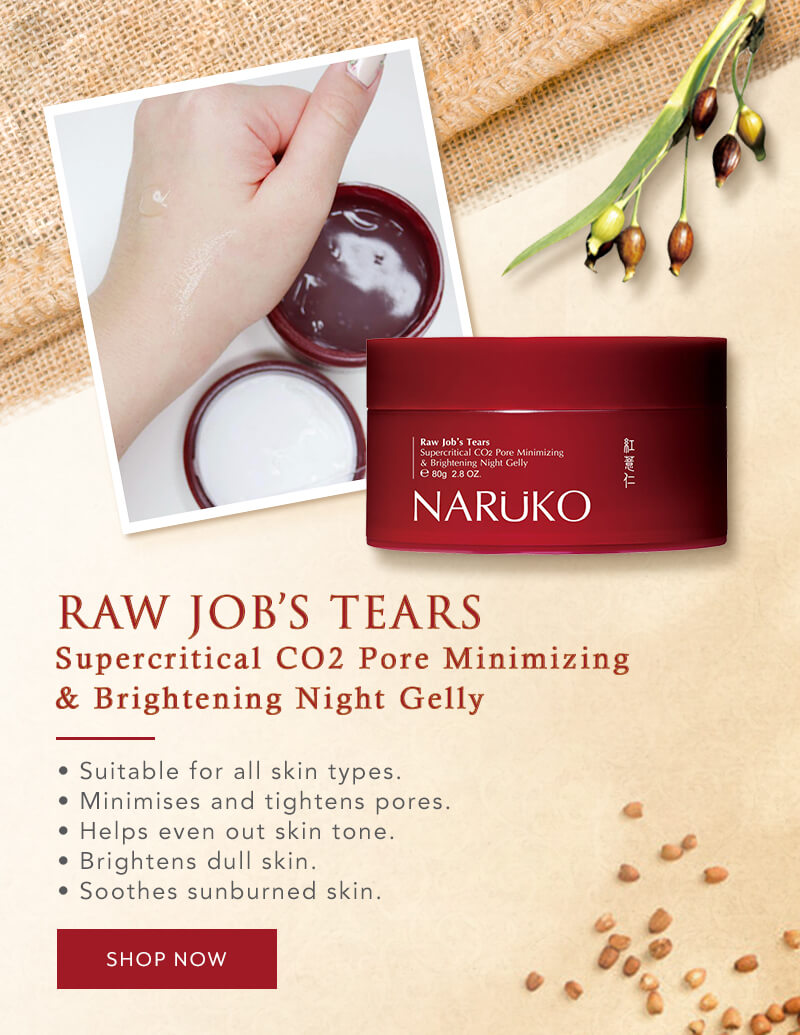 Naruko Flagship - Star Product - Raw Job's Tears Supercritical CO2 Pore Minimizing & Brightening Night Gelly